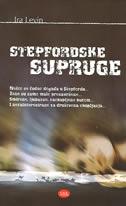 STEPFORDSKE SUPRUGE - ira levin