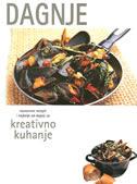 DAGNJE - raznovrsni recepti i najbolje od dagnji za kreativno kuhanje