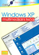 WINDOWS XP - multimedijalni tečaj na hrvatskom jeziku