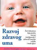 RAZVOJ ZDRAVOG UMA - šest iskustava koja potiču razvoj inteligencije i zdravih emocija u beba i male djece - stanley i. greenspan, nancy breslau lewis