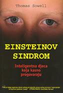 EINSTEINOV SINDROM - inteligentna djeca koja kasno progovaraju - thomas sowell