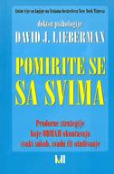 POMIRITE SE SA SVIMA - prodorne strategije koje odmah okončavaju svaki sukob, svađu ili otuđivanje - david j. lieberman