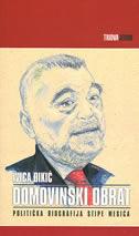 DOMOVINSKI OBRAT - politička biografija Stipe Mesića - ivica đikić