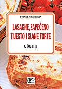 LASAGNE, ZAPEČENO TIJESTO I SLANE TORTE - u kuhinji - franca feslikenian