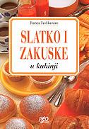 SLATKO I ZAKUSKE - u kuhinji - franca feslikenian