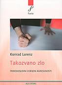 TAKOZVANO ZLO - prirodoslovni korijeni agresivnosti - konrad lorenz