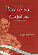ŽIVA BAŠTINA - Izbor iz svih Paracelsusovih spisa sa 150 ilustracija iz njegova doba - theophrastus paracelsus