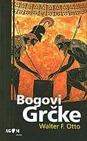 BOGOVI GRČKE - slika božanskog u zrcalu grčkog duha - walter f. otto