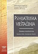 PSIHIJATRIJSKA VJEŠTAČENJA - ZBIRKA EKSPERTIZA (knjiga prva - kazneno pravo) - miroslav goreta, ivana peko - čović, nadica buzina