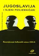 JUGOSLAVIJA I NJENI POVJESNIČARI -Razumijevanje balkanskih ratova 1990-ih - norman m. naimark, holly case
