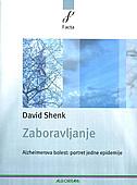 ZABORAVLJANJE - Alzheimerova bolest portret jedne epidemije - david shenk
