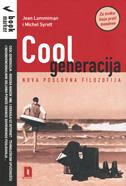 COOL GENERACIJA - nova poslovna filozofija - jean lammiman, michel syrett