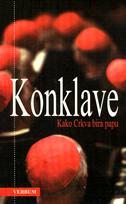 KONKLAVE - kako crkva bira papu - petar (ured.) balta