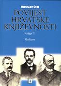 POVIJEST HRVATSKE KNJIŽEVNOSTI - Knjiga II. realizam - miroslav šicel