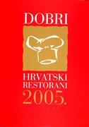 DOBRI HRVATSKI RESTORANI 2005. - miljenko (autor projekta) manjkas