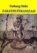 ZARATHUŠTRANIZAM - uvod u drevnu mudrost Zarathuštre - farhang mehr