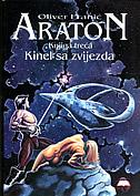ARATON - KINEL SA ZVIJEZDA (knjiga treća) - oliver franić