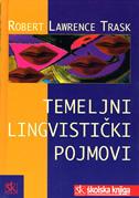 TEMELJNI LINGVISTIČKI POJMOVI - r.l. trask