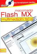 MACROMEDIA FLASH MX - multimedijalni tečaj na hrvatskom jeziku