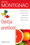 DJEČJA PRETILOST - Montingnacovom metodom protiv prekomjerne tjelesne težine djece i mladeži - michel montignac