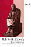 HELENISTIČKA FILOZOFIJA - Epikurovci, stoici, skeptici - pavel (prir.) gregorić, filip (prir.) grgić, maja (prir.) hudoletnjak