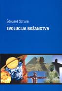 EVOLUCIJA BOŽANSTVA - edouard schure
