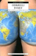 ODBJEGLI SVIJET - kako globalizacija oblikuje naše živote - anthony giddens