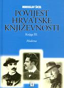 POVIJEST HRVATSKE KNJIŽEVNOSTI - Knjiga III. moderna - miroslav šicel