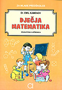 DJEČJA MATEMATIKA - edukativna vježbenica (za mlađe predškolce) - emil dr. kamenov