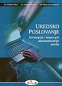 UREDSKO POSLOVANJE - Strategija i koncepti automatizacije ureda - antun kliment, velimir srića, blaženka knežević