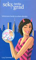 SEKS, ČAROLIJA I GRAD - Sofisticirane čarolije za urbanu djevojku - lucy summers