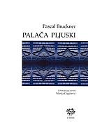 PALAČA PLJUSKI - pascal bruckner