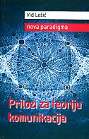 NOVA PARADIGMA - prilozi za teoriju komunikacija - vid lešić