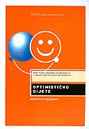 OPTIMISTIČNO DIJETE - Provjereni program za prevenciju i trajnu zaçtitu djece od depresije - martin e.p. seligman