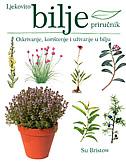 LJEKOVITO BILJE - otkrivanje, korištenje i uživanje u bilju - su bristow