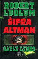 ŠIFRA ALTMAN - robert ludlum, gayle lynds