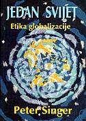 JEDAN SVIJET - Etika globalizacije - peter singer