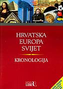 HRVATSKA EUROPA SVIJET - KRONOLOGIJA (drugo, dopunjeno i prošireno izdanje) - ivo (ur.) goldstein