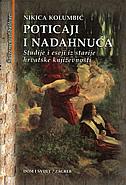 POTICAJI I NADAHNUĆA - Studije i eseji iz hrvatske književnosti - nikica kolumbić