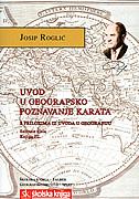 UVOD U GEOGRAFSKO POZNAVANJE KARATA - s prilozima iz uvoda u geografiju - josip roglić
