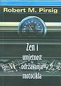 ZEN I UMJETNOST ODRŽAVANJA MOTOCIKLA - robert m. pirsig