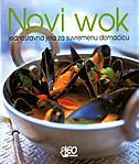 NOVI WOK - jednostavna jela za suvremenu domaćicu - sunil vijayakar