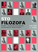 STO FILOZOFA - život i djelo najvećih svjetskih mislilaca - peter j. king
