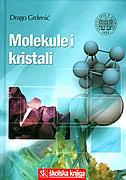 MOLEKULE I KRISTALI - uvod u strukturnu kemiju - drago grdenić
