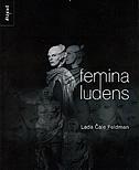 FEMINA LUDENS - lada čale feldman