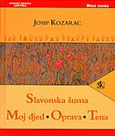 SLAVONSKA ŠUMA / MOJ DJED / OPRAVA / TENA - josip kozarac
