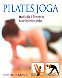 PILATES JOGA - tradicija i fitness u savršenom spoju - jonathan monks