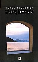 OVJERA BESKRAJA - jakša fiamengo