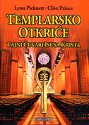 TEMPLARSKO OTKRIĆE - tajni čuvari Isusa Krista - lynn picknett, clive prince