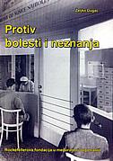 PROTIV BOLESTI I NEZNANJA - Rockfellerova fondacija u međuratnoj Jugoslaviji - željko dugac